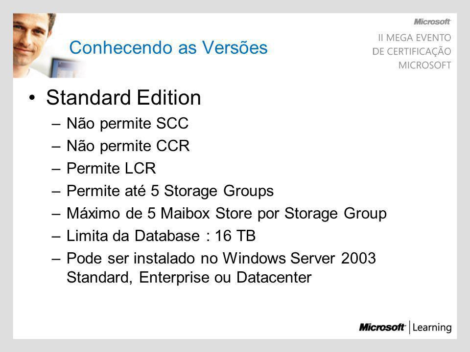Standard Edition Conhecendo as Versões Não permite SCC Não permite CCR