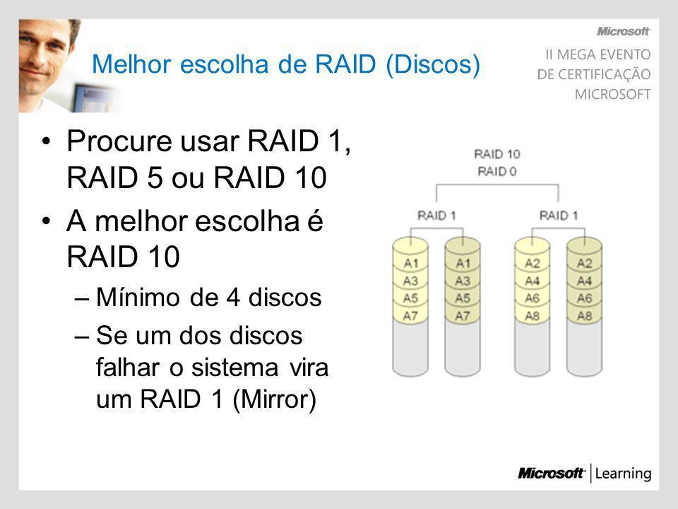 Melhor escolha de RAID (Discos)