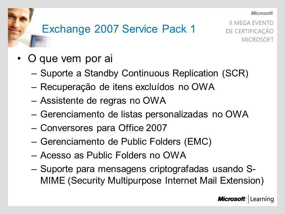 Exchange 2007 Service Pack 1 O que vem por ai