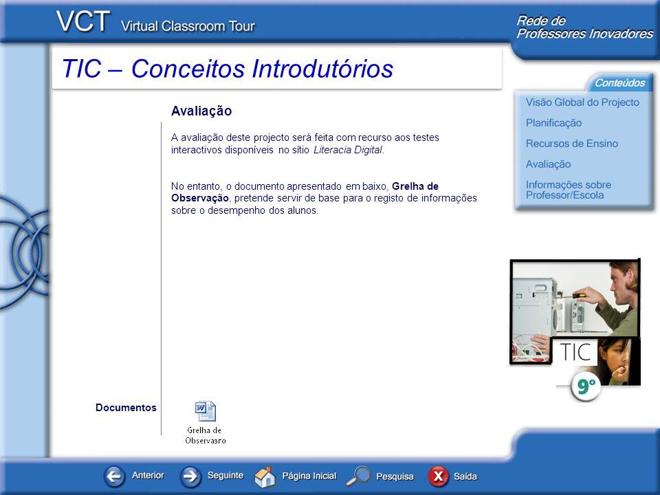 Avaliação A avaliação deste projecto será feita com recurso aos testes interactivos disponíveis no sítio Literacia Digital.