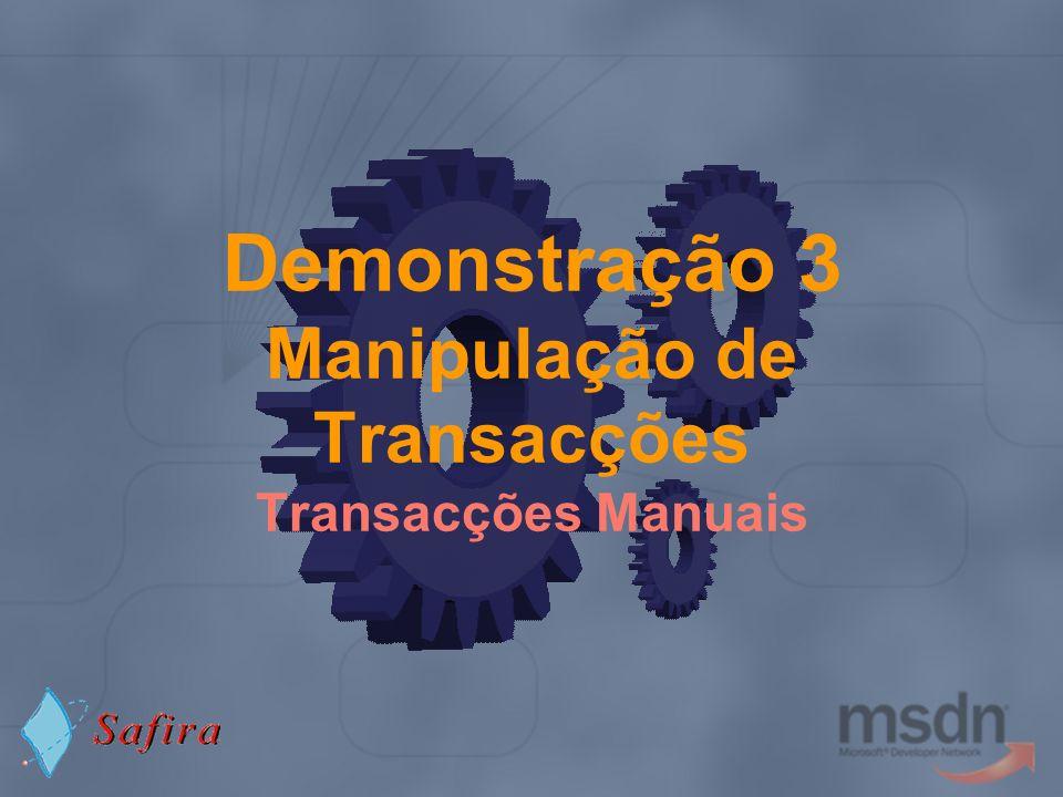 Demonstração 3 Manipulação de Transacções Transacções Manuais