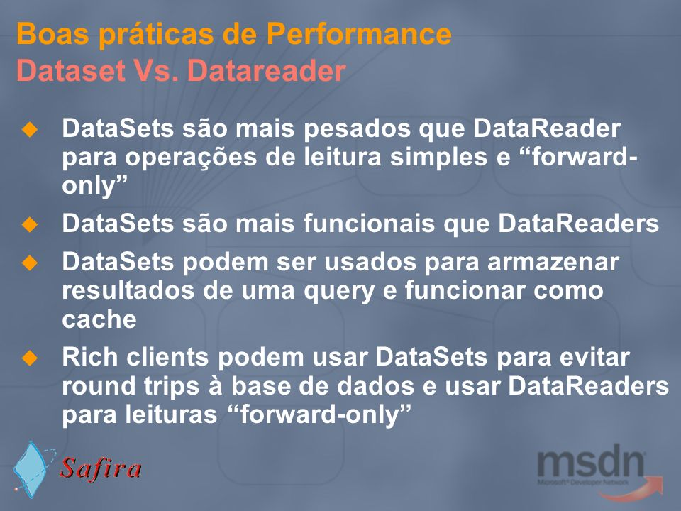 Boas práticas de Performance Dataset Vs. Datareader