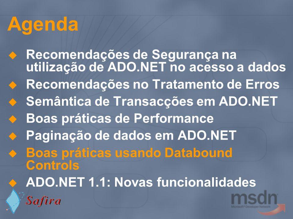 Agenda Recomendações de Segurança na utilização de ADO.NET no acesso a dados. Recomendações no Tratamento de Erros.