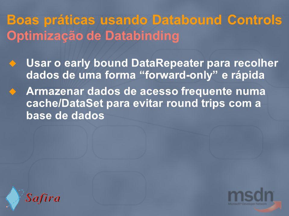 Boas práticas usando Databound Controls Optimização de Databinding