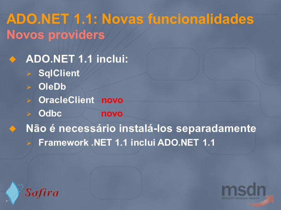 ADO.NET 1.1: Novas funcionalidades Novos providers