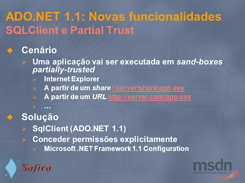ADO.NET 1.1: Novas funcionalidades SQLClient e Partial Trust