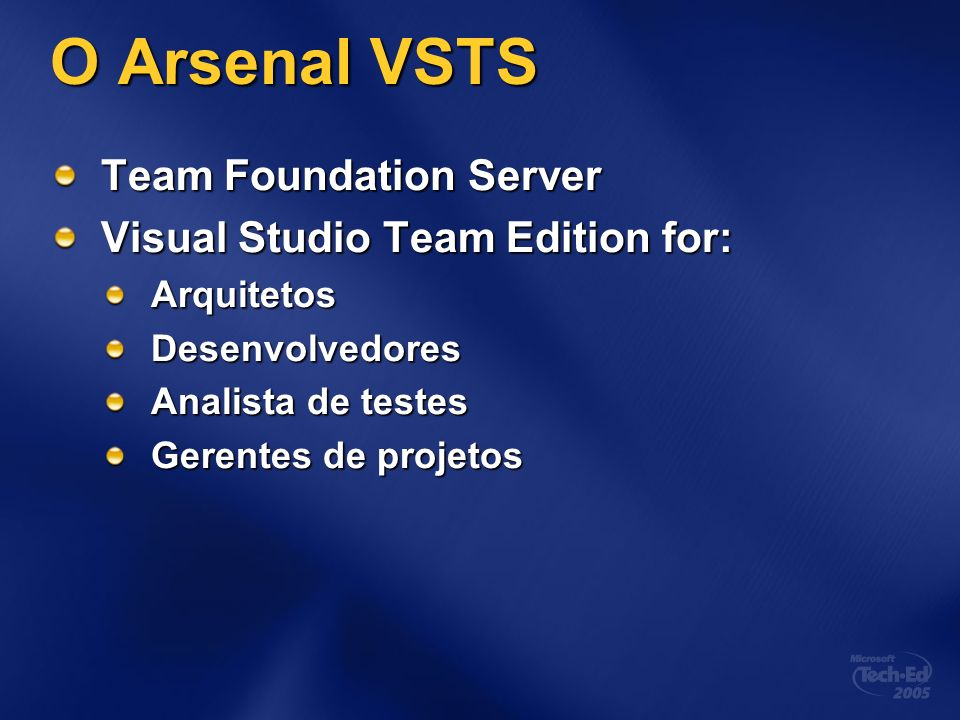 O Arsenal VSTS Team Foundation Server Visual Studio Team Edition for: