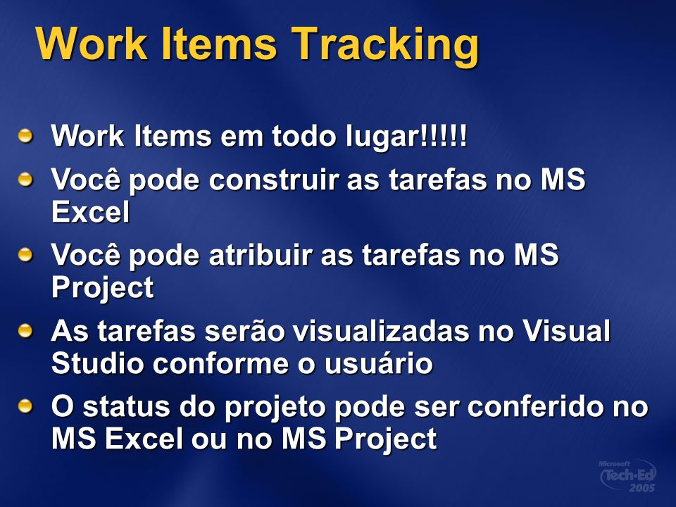 Work Items Tracking Work Items em todo lugar!!!!!