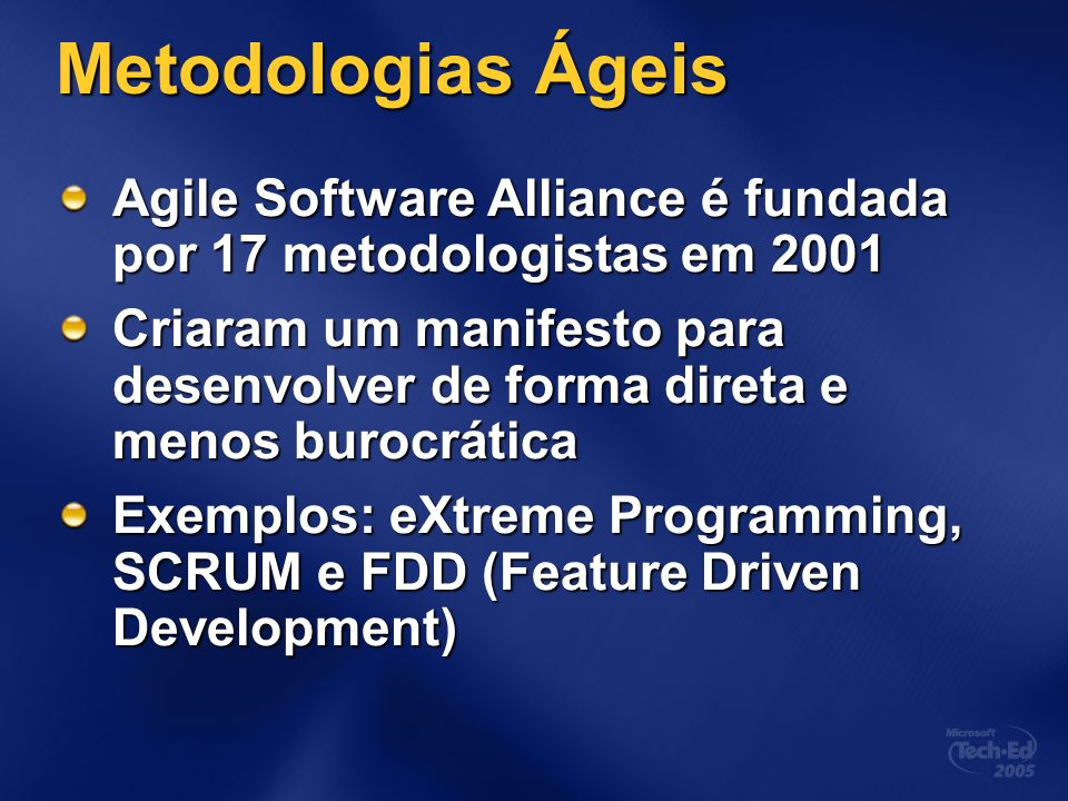 3/24/2017 7:56 AM Metodologias Ágeis. Agile Software Alliance é fundada por 17 metodologistas em 2001.