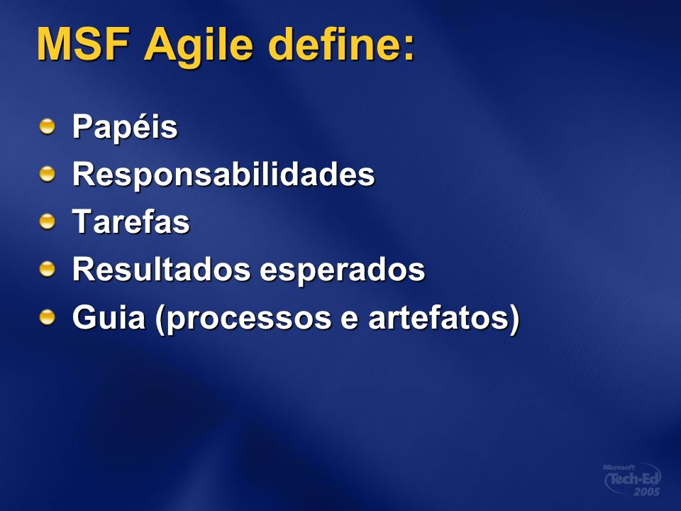 MSF Agile define: Papéis Responsabilidades Tarefas