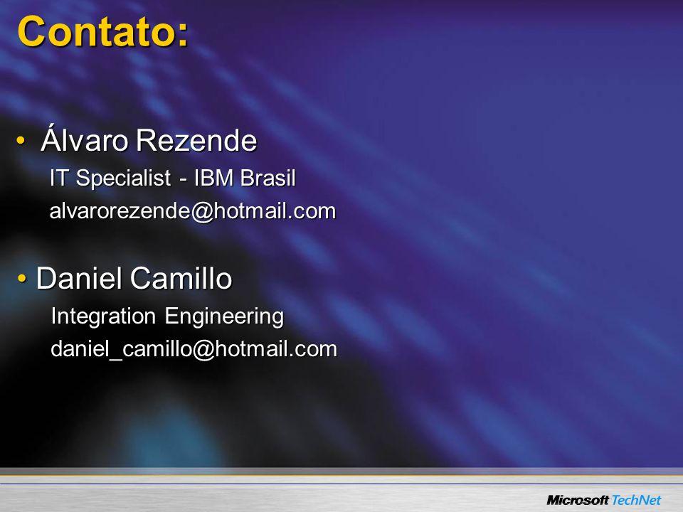Contato: Álvaro Rezende Daniel Camillo IT Specialist - IBM Brasil