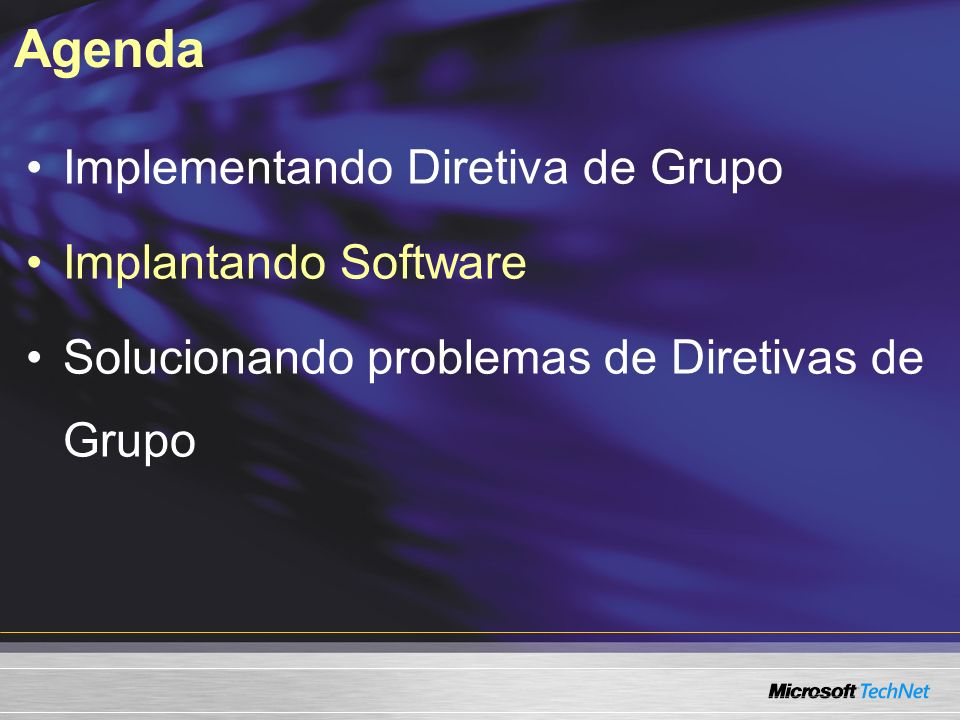 Agenda Implementando Diretiva de Grupo Implantando Software