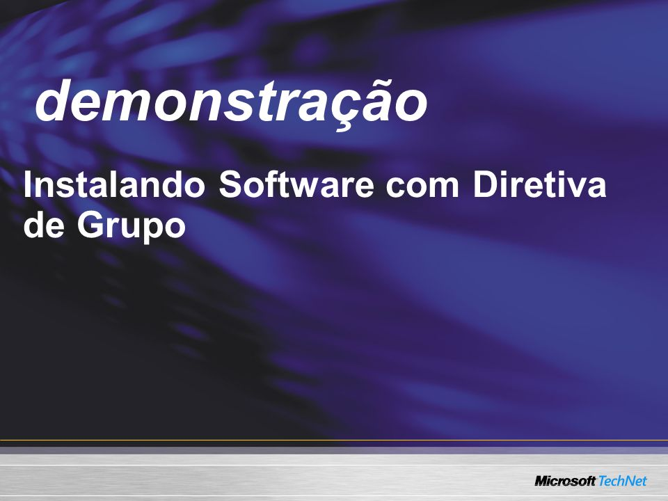 demonstração Demo Instalando Software com Diretiva de Grupo