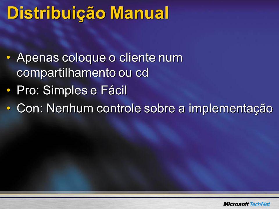 Distribuição Manual Apenas coloque o cliente num compartilhamento ou cd.