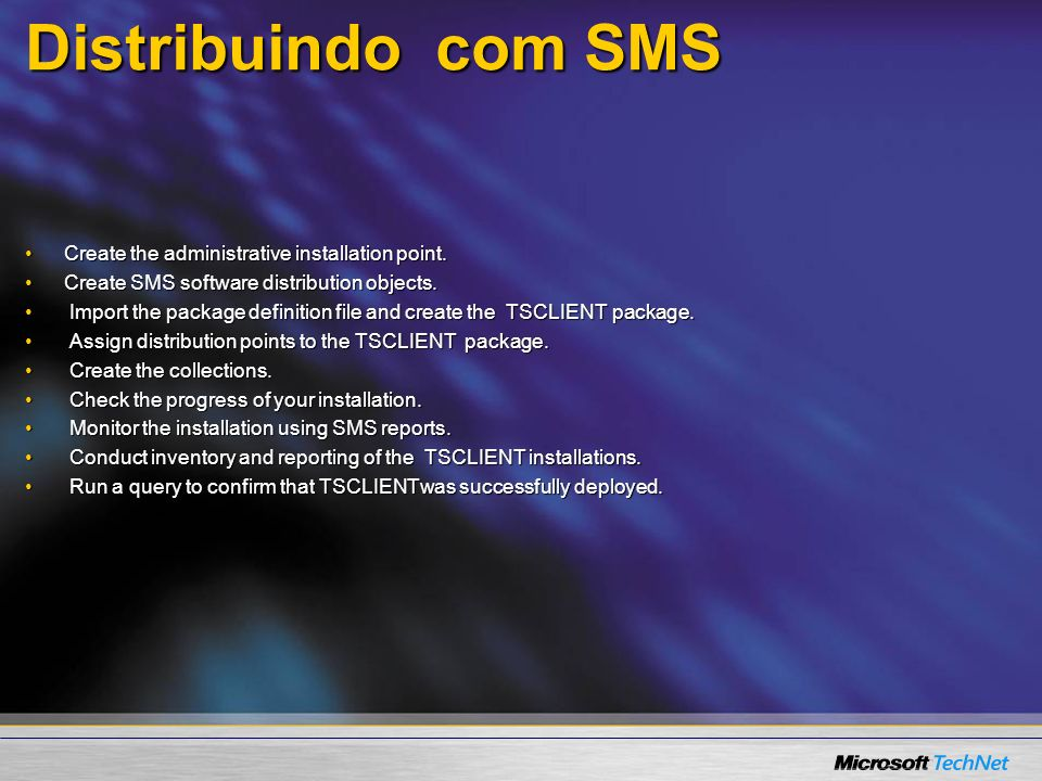 Distribuindo com SMS Create the administrative installation point.