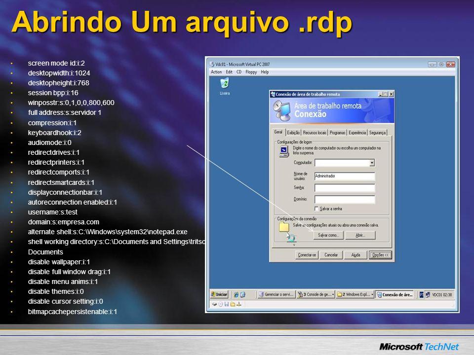 Abrindo Um arquivo .rdp screen mode id:i:2 desktopwidth:i:1024