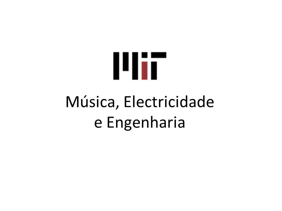Música, Electricidade e Engenharia