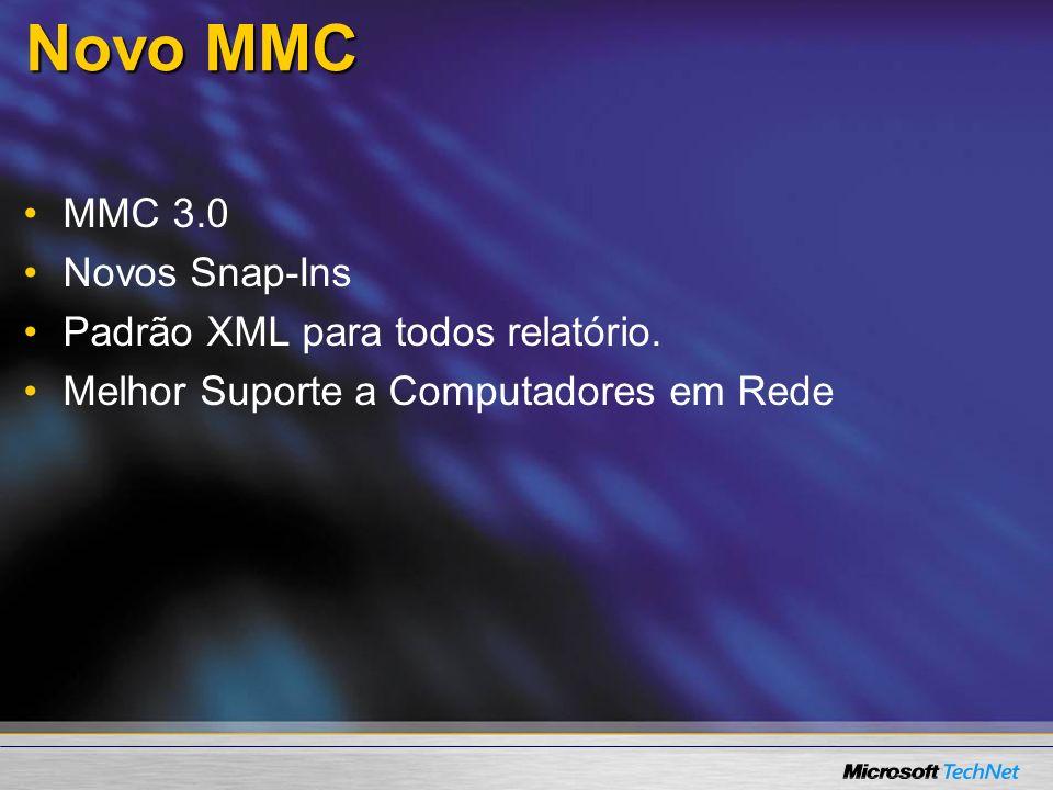 Novo MMC MMC 3.0 Novos Snap-Ins Padrão XML para todos relatório.
