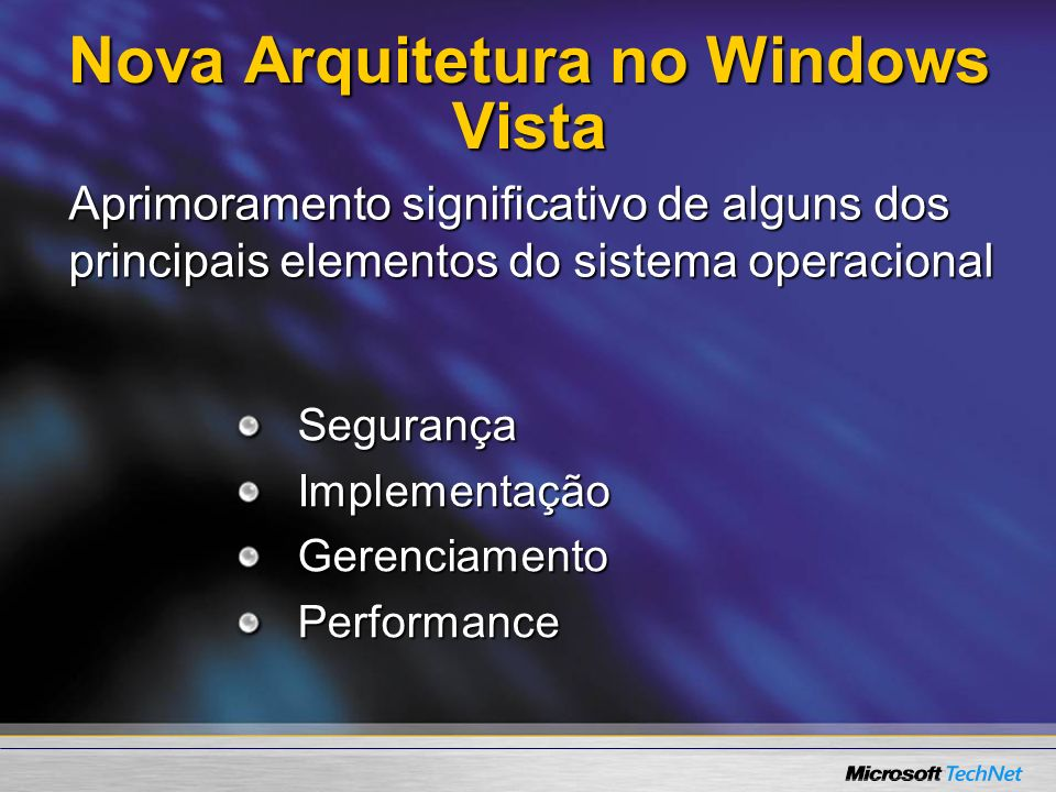 Nova Arquitetura no Windows Vista