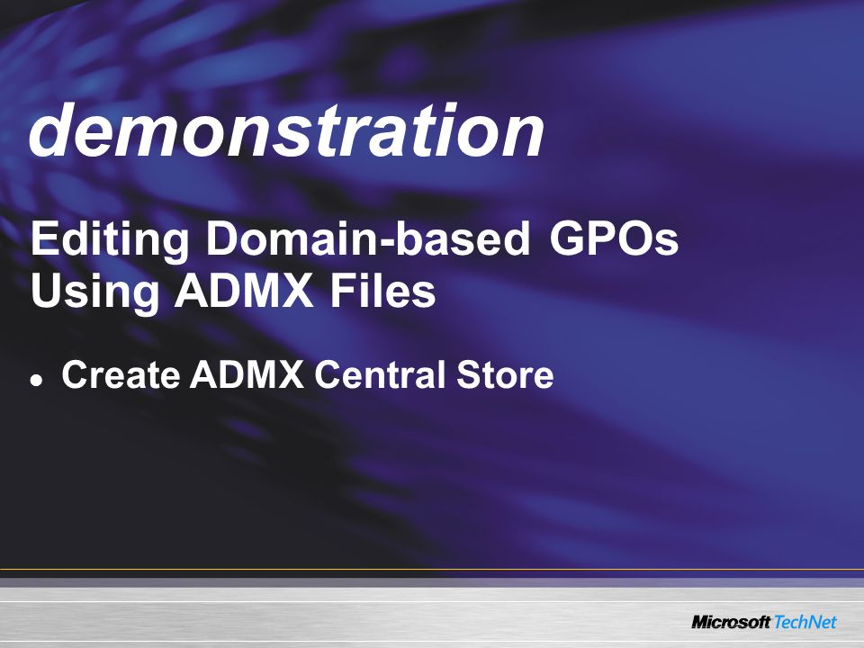 demonstration Demo Editing Domain-based GPOs Using ADMX Files
