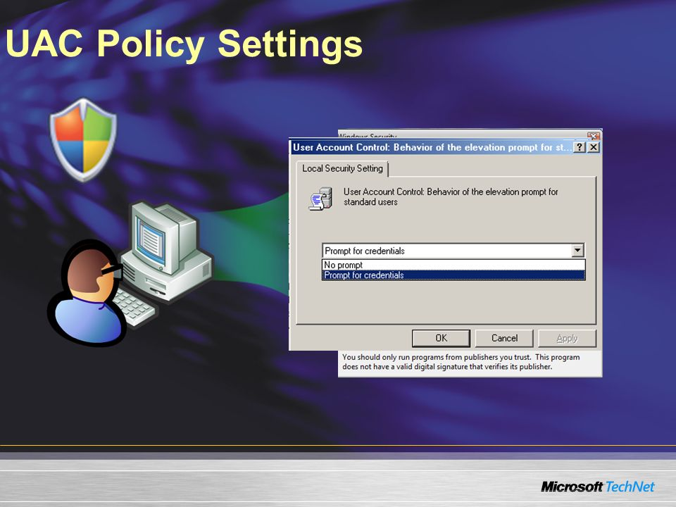 UAC Policy Settings Slide Title: UAC Policy Settings
