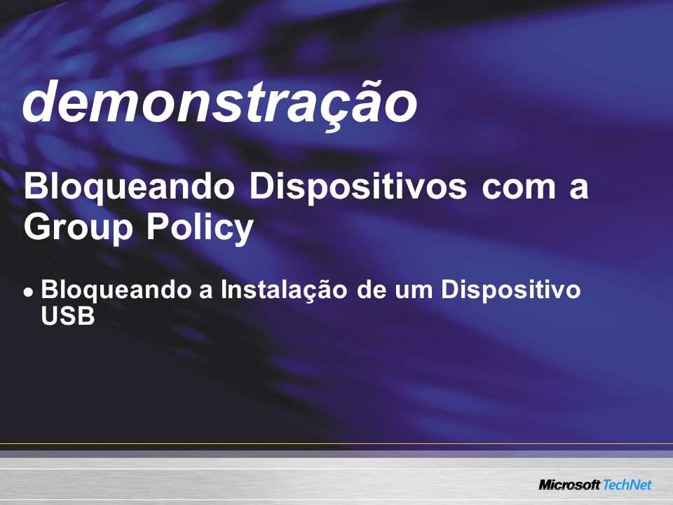 demonstração Demo Bloqueando Dispositivos com a Group Policy