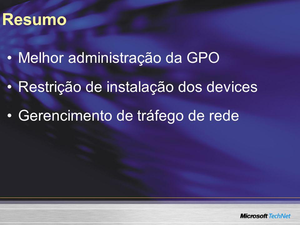 Resumo Melhor administração da GPO Restrição de instalação dos devices