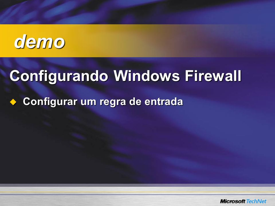 demo Configurando Windows Firewall Configurar um regra de entrada