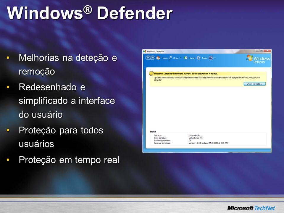 Windows® Defender Melhorias na deteção e remoção
