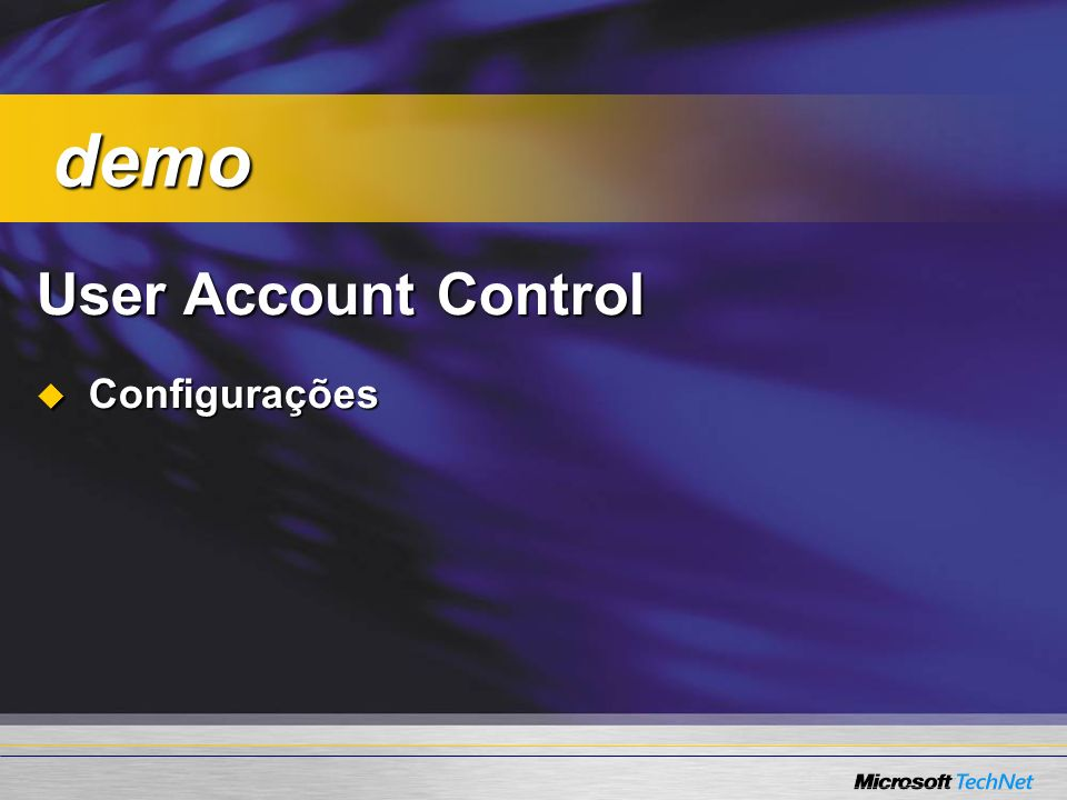 demo User Account Control Configurações básico:
