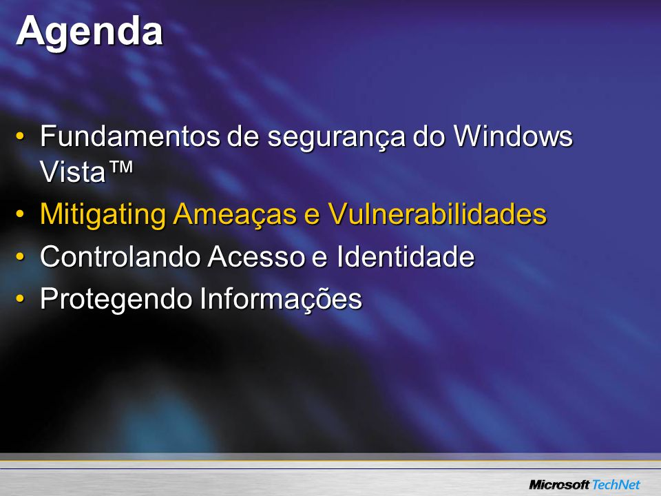 Agenda Fundamentos de segurança do Windows Vista™