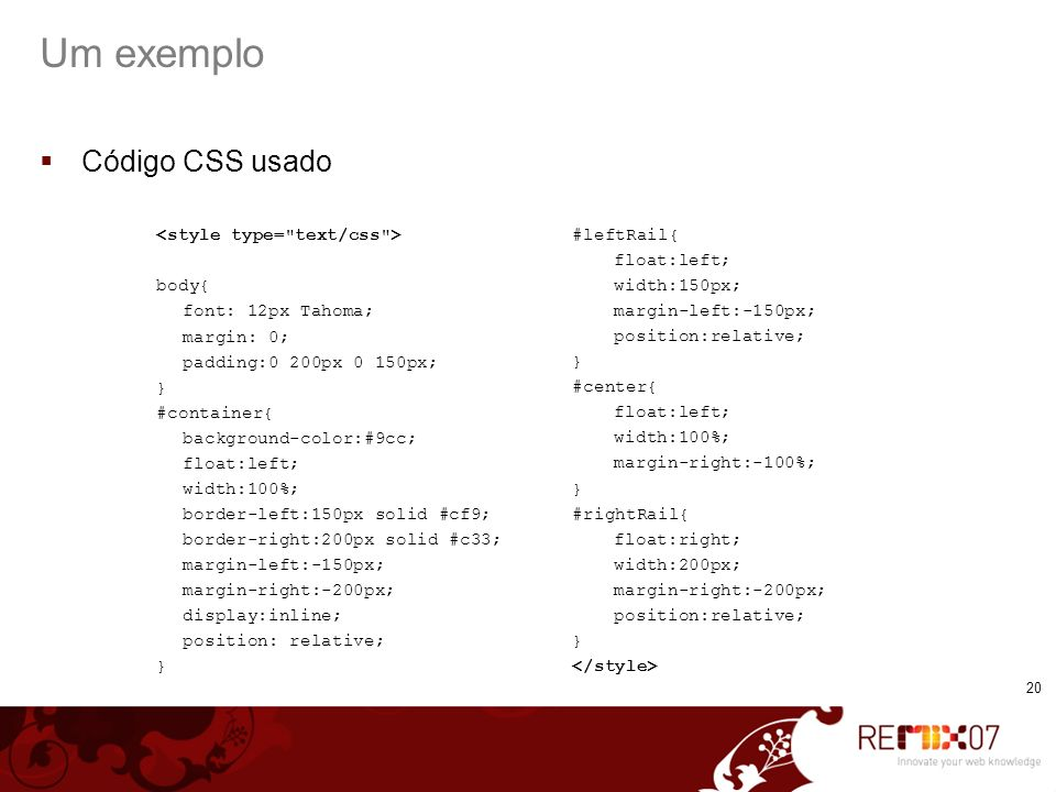 Um exemplo Código CSS usado <style type= text/css > body{