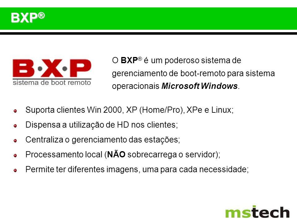 BXP®O BXP® é um poderoso sistema de gerenciamento de boot-remoto para sistema operacionais Microsoft Windows.