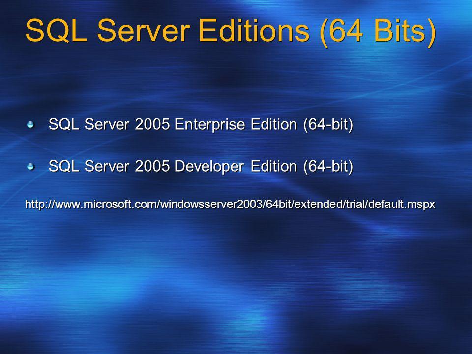 SQL Server Editions (64 Bits)