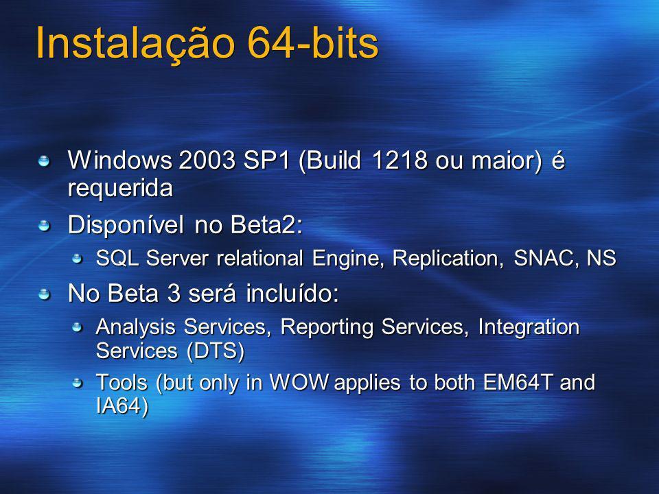 Instalação 64-bits Windows 2003 SP1 (Build 1218 ou maior) é requerida