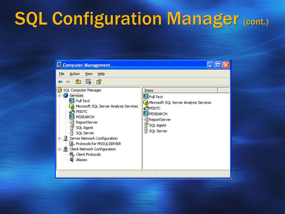 SQL Configuration Manager (cont.)