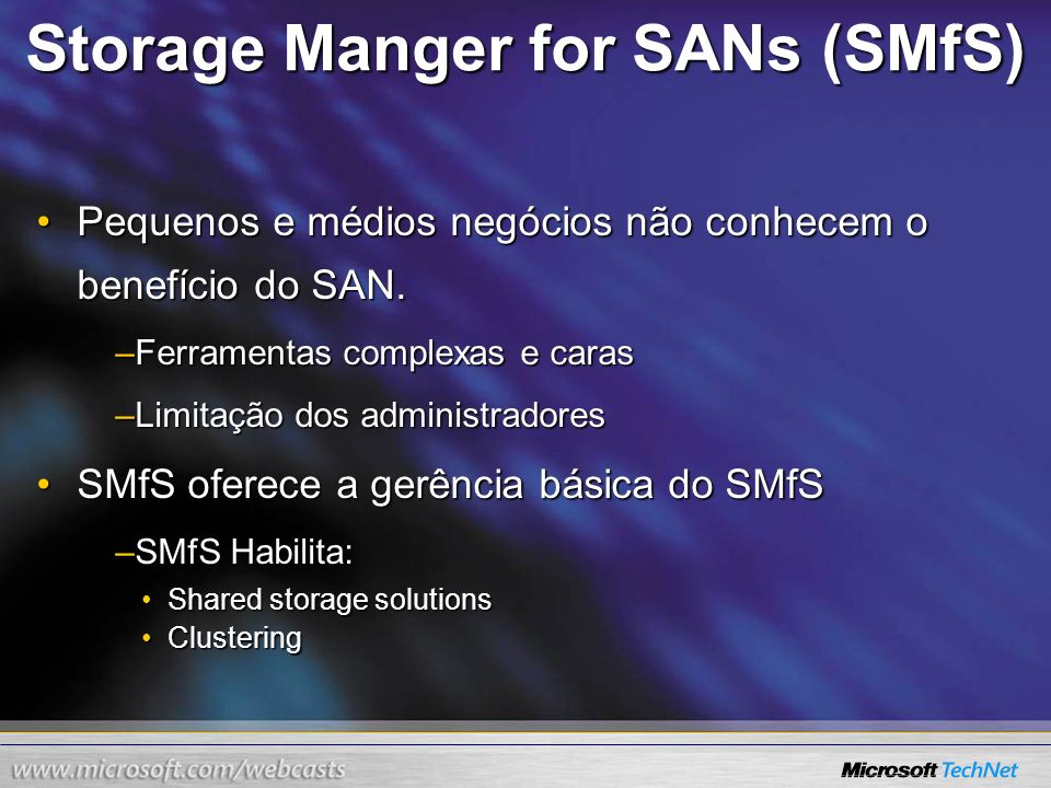 Storage Manger for SANs (SMfS)