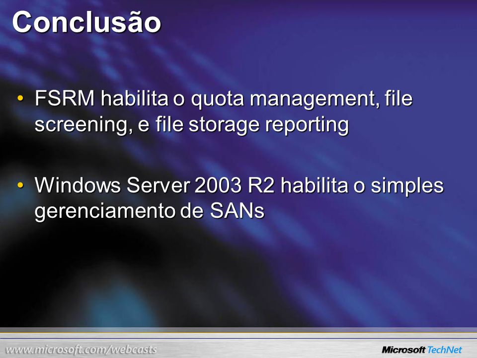 Conclusão FSRM habilita o quota management, file screening, e file storage reporting.