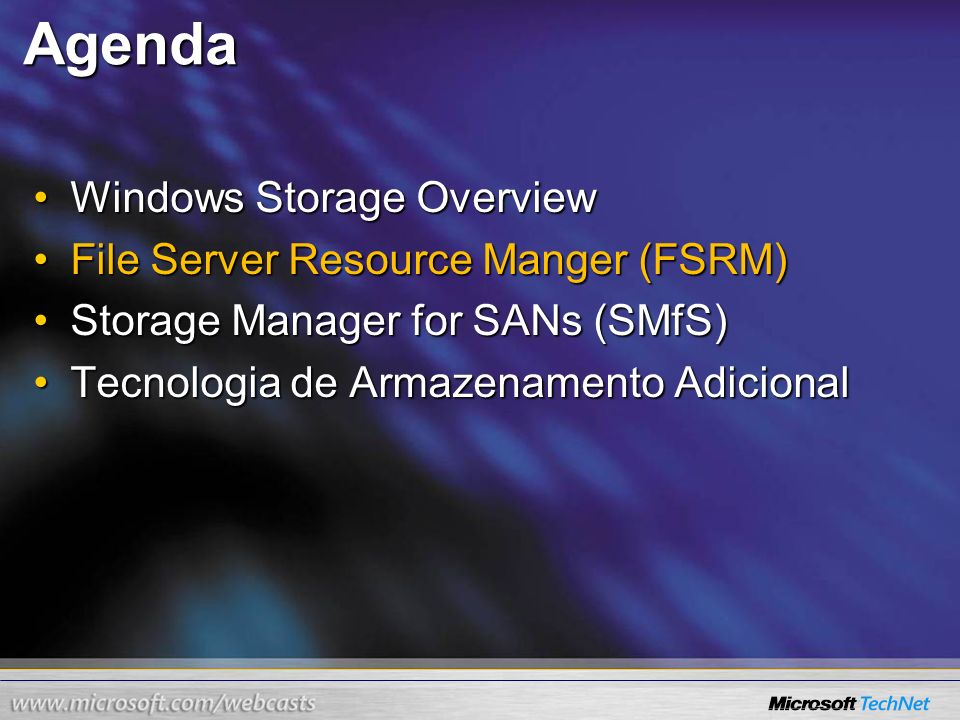Agenda Windows Storage Overview File Server Resource Manger (FSRM)