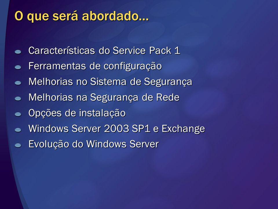 O que será abordado... Características do Service Pack 1