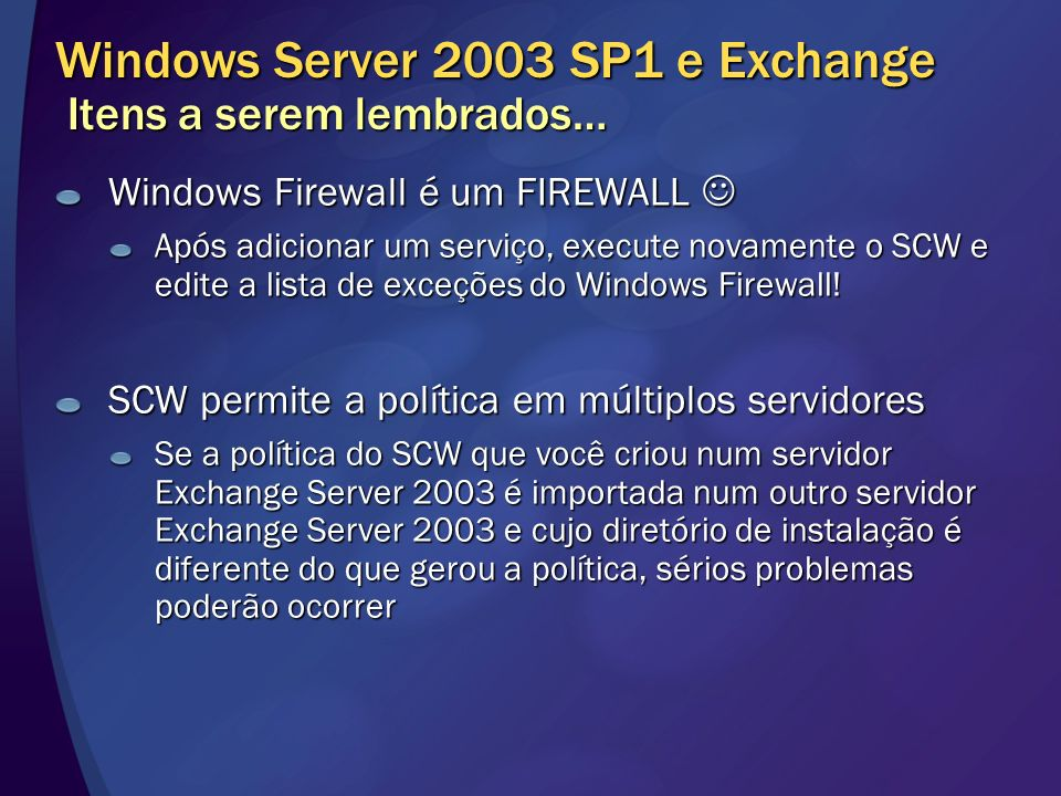 Windows Server 2003 SP1 e Exchange Itens a serem lembrados…