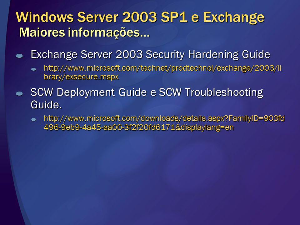 Windows Server 2003 SP1 e Exchange Maiores informações…