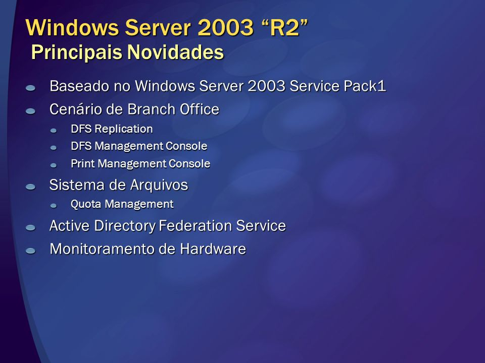 Windows Server 2003 R2 Principais Novidades