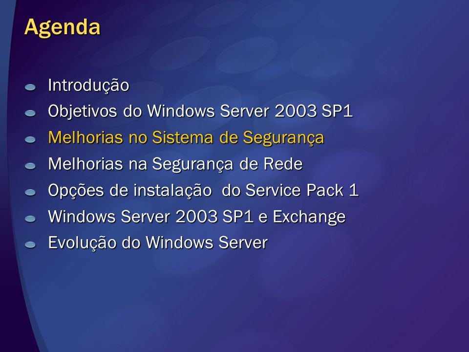 Agenda Introdução Objetivos do Windows Server 2003 SP1