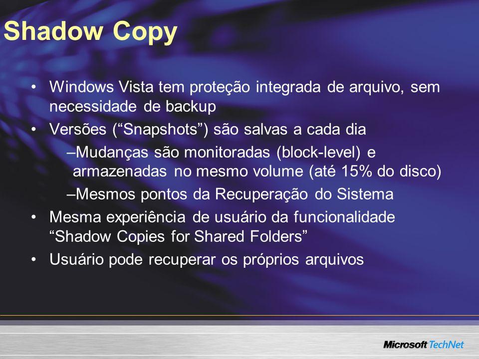 Shadow Copy 3/24/2017 7:58 AM. Windows Vista tem proteção integrada de arquivo, sem necessidade de backup.