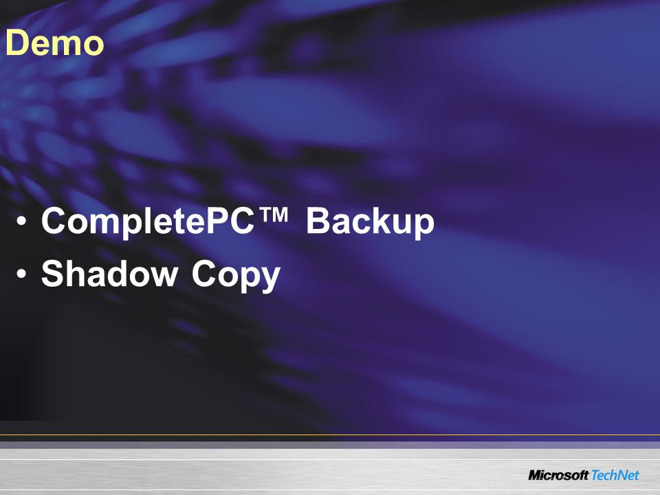 Demo CompletePC™ Backup Shadow Copy 3/24/2017 7:58 AM