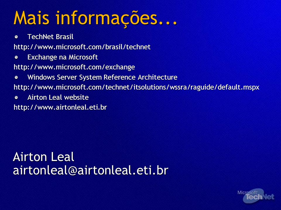 Mais informações... Airton Leal airtonleal@airtonleal.eti.br