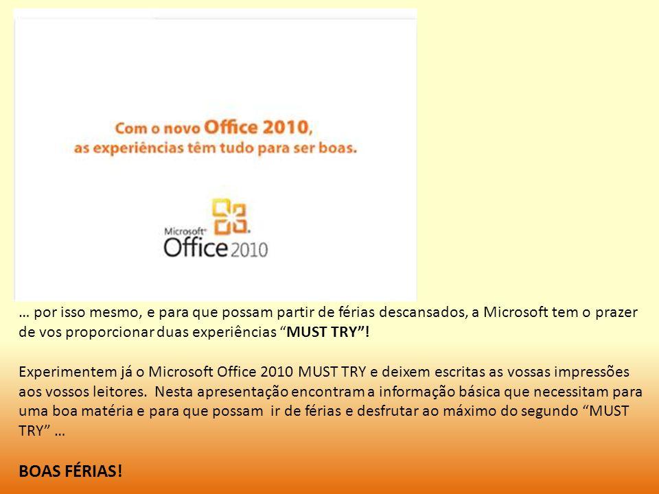 … por isso mesmo, e para que possam partir de férias descansados, a Microsoft tem o prazer de vos proporcionar duas experiências MUST TRY !