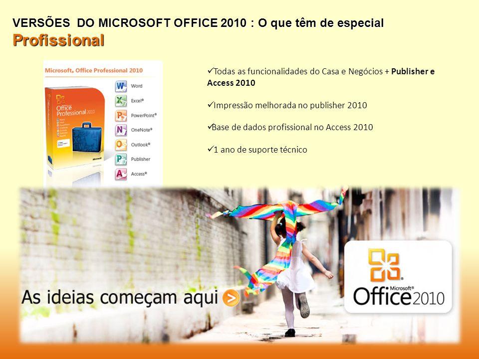 Profissional VERSÕES DO MICROSOFT OFFICE 2010 : O que têm de especial