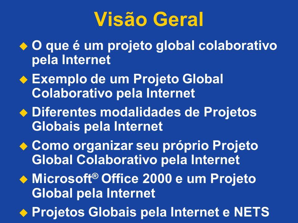 Visão Geral O que é um projeto global colaborativo pela Internet